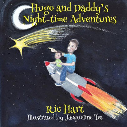 """Hugo and Daddy's Night-time Adventures"" by Ric Hart is published by Grosvenor House Publishing"