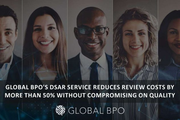 Global BPO's DSAR Service Reduces Review Costs by More Than 50%