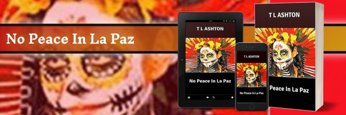 New York Author T L Ashton Promotes Her New Novel – No Peace In La Paz