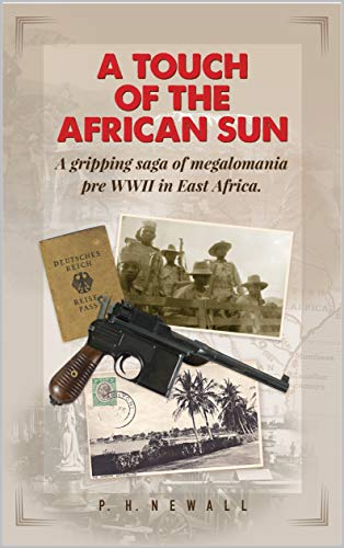 """A Touch of the African Sun"" by P. H. Newall is published"