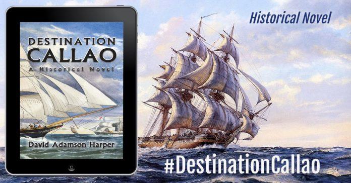 David Adamson Harper Releases New Historical Novel – Destination Callao