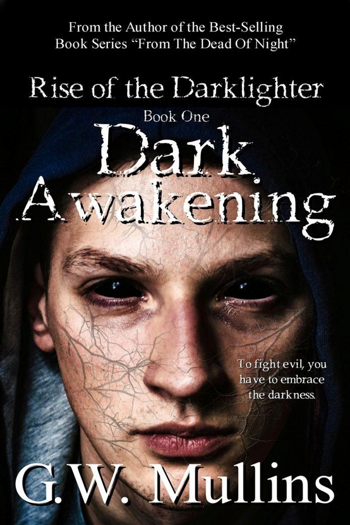 "The Angel Of Death Returns In New G.W. Mullins Paranormal YA Thriller Novel ""Rise Of The Dark Lighter – Dark Awakening"""