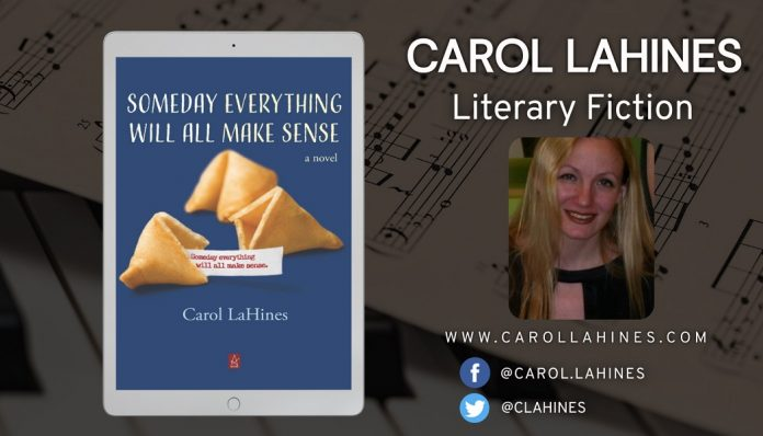 Author Carol LaHines Promotes Her Literary Novel – Someday Everything Will All Make Sense