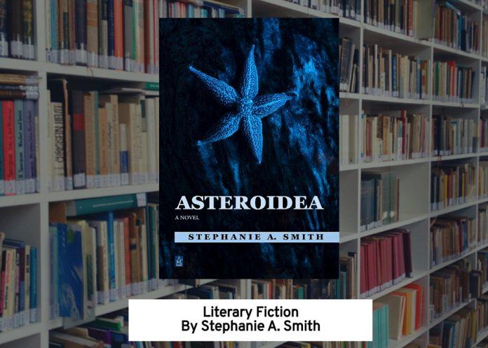 Author Stephanie A. Smith Releases New Literary Novel – Asteroidea
