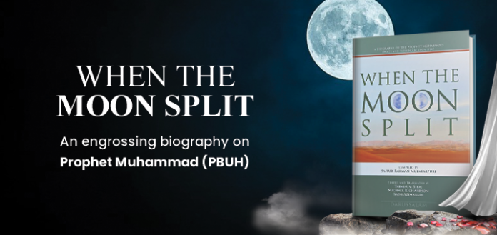 When the Moon Split-The best selling biography on Prophet Muhammad (PBUH)
